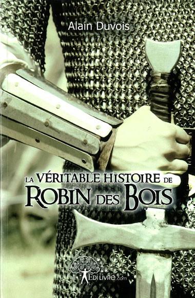 Alain Duvois, La véritable histoire de Robin des Bois