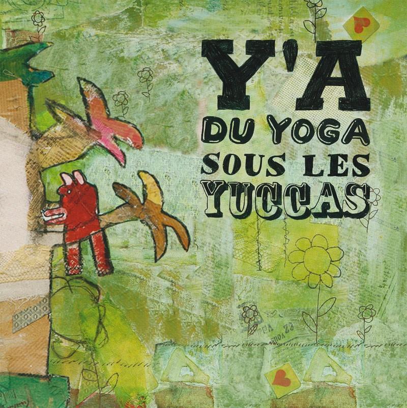 Y'a du yoga sous les yuccas