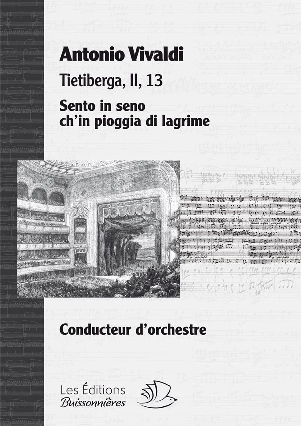 Vivaldi : Sento in seno ch'in pioggia di lagrime (Tietiberga), chant & orchestre