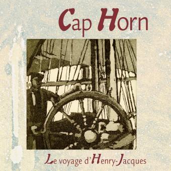 CD Cap Horn Le voyage d'Henry-Jacques