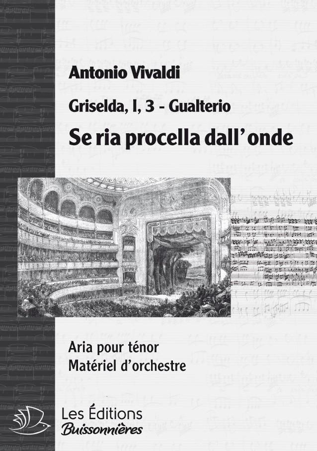 Vivaldi : Se ria procella sorge dal'onde, Griselda, chant et orchestre