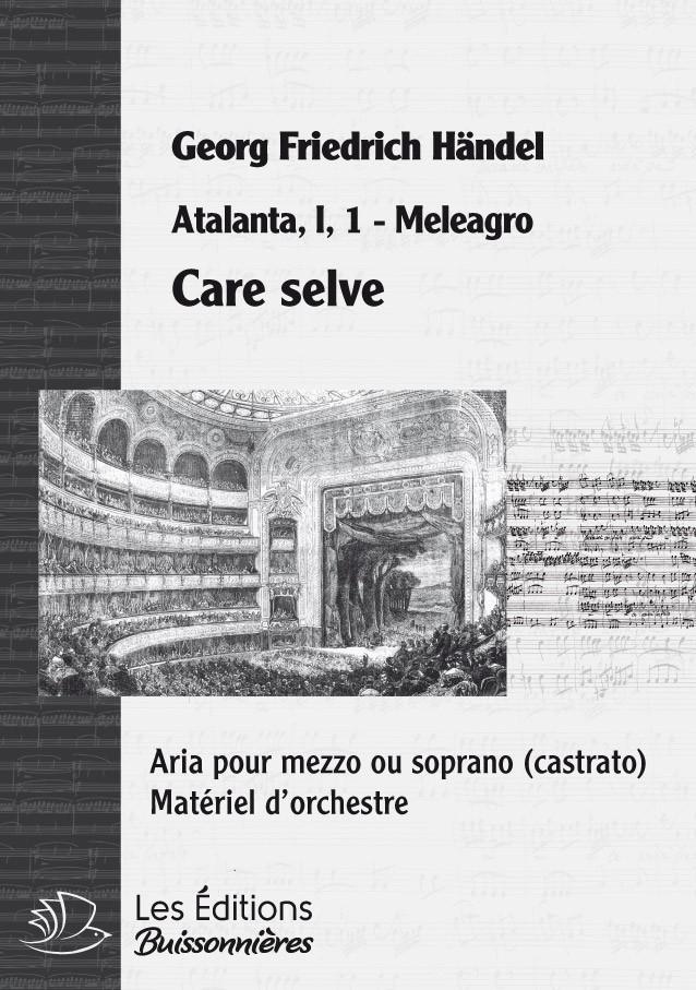 Handel : Care selve, chant et orchestre