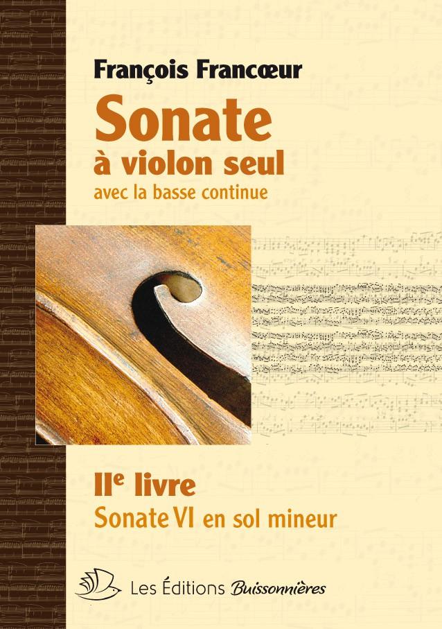 François Francœur : Sonates à violon seul avec la basse continue, livre 2, sonate 6