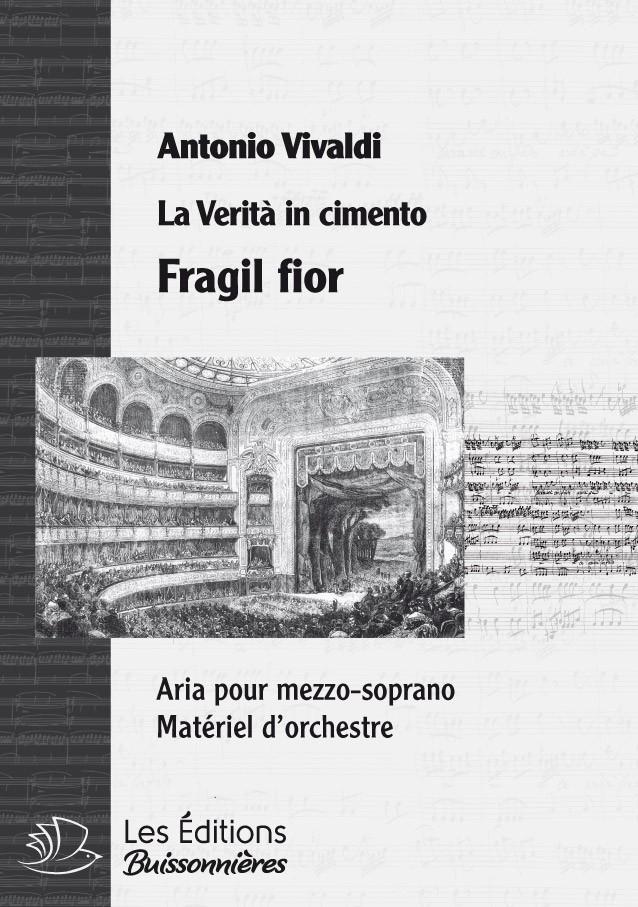 Vivaldi : Fragil fior, ch'appenda nasce (La Verità in cimento) Matériel d'orchestre