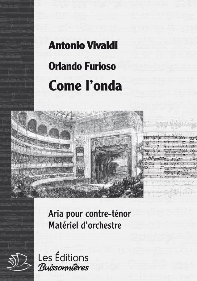 Vivaldi : Come l'onda (Orlando Furioso), chant & orchestre