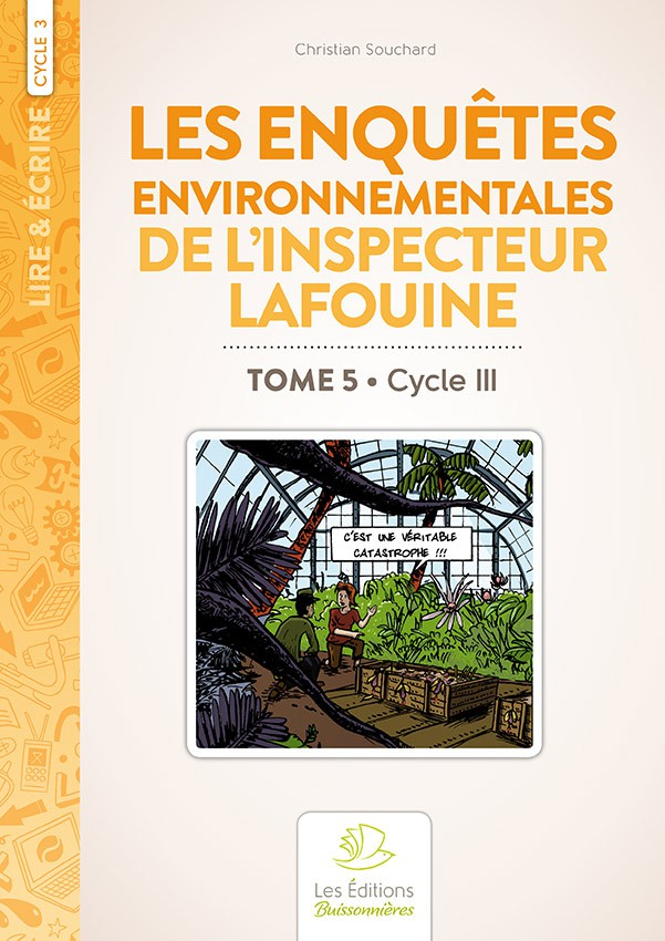 Les enquêtes environnementales de l'inspecteur Lafouine tome 5, CYCLE III