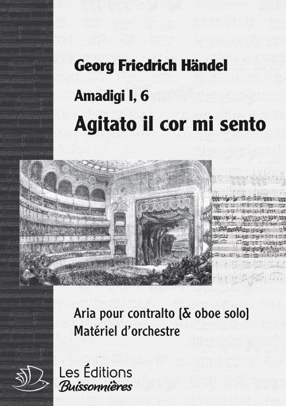 HANDEL : Agitato il cor mi sento (Amadigi), chant et orchestre