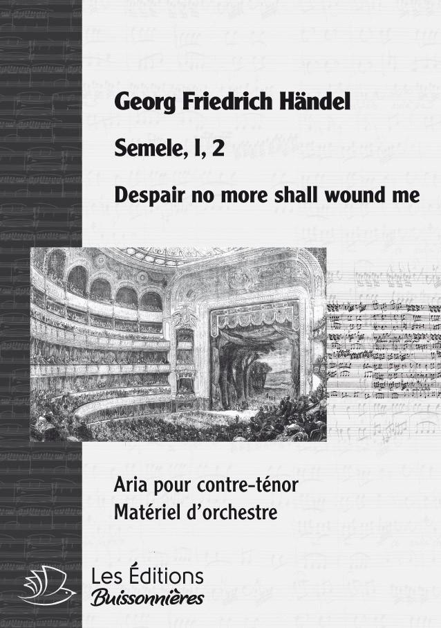 Händel : Despair no more shall wound me (Semele), chant & orchestre