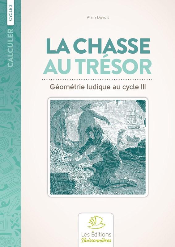 La Chasse au trésor Géométrie ludique au cycle 3