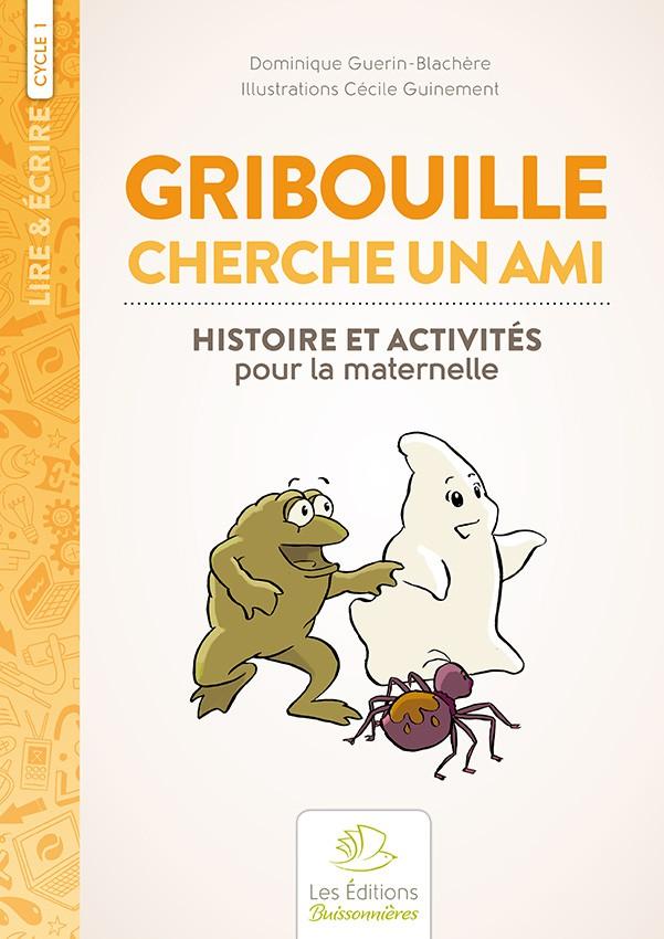 Gribouille cherche un ami. Histoire et activités pour la maternelle
