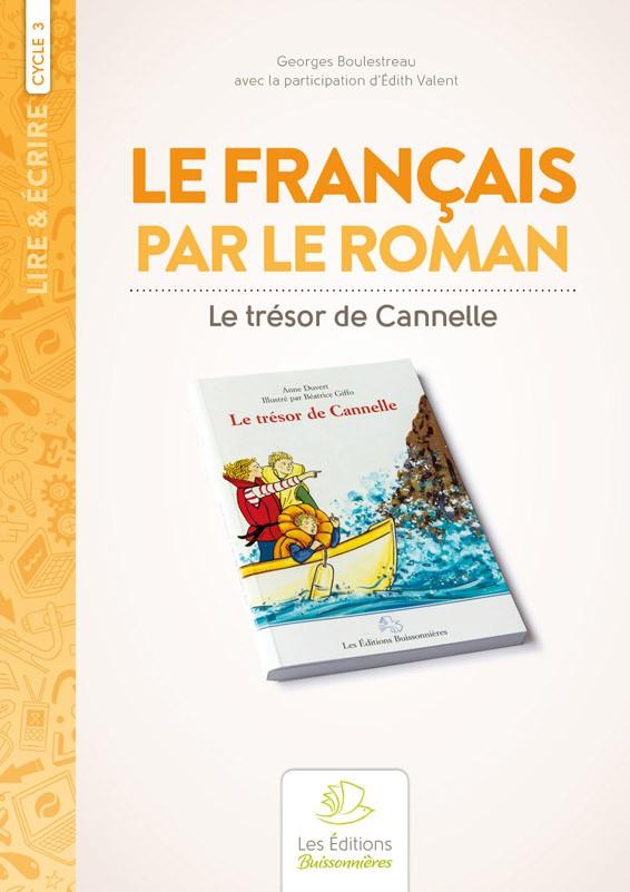 Le français par le roman au cycle III : Le trésor de Cannelle