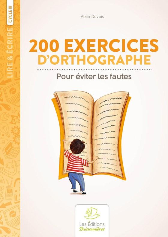 200 exercices d'orthographe pour éviter les fautes.