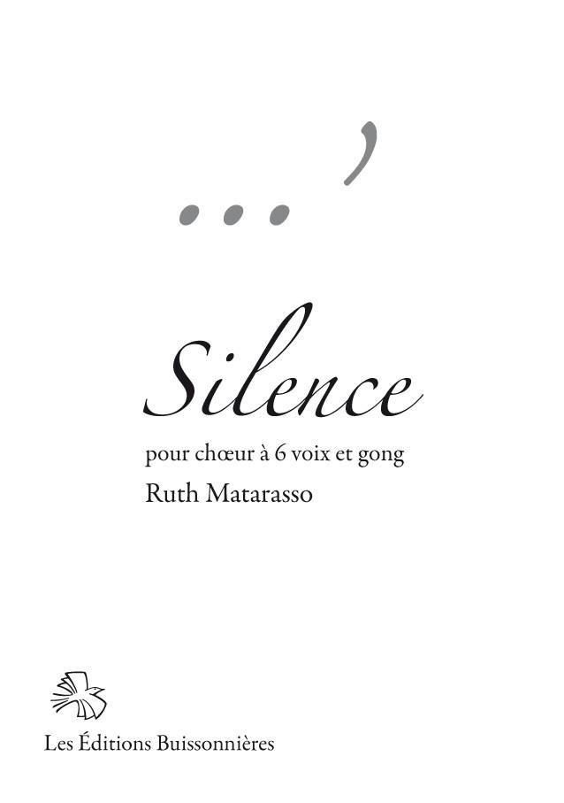 Ruth Matarasso : Silence - chœur à 6 voix & gong