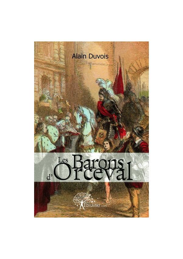 Alain Duvois, Les barons d?Orceval