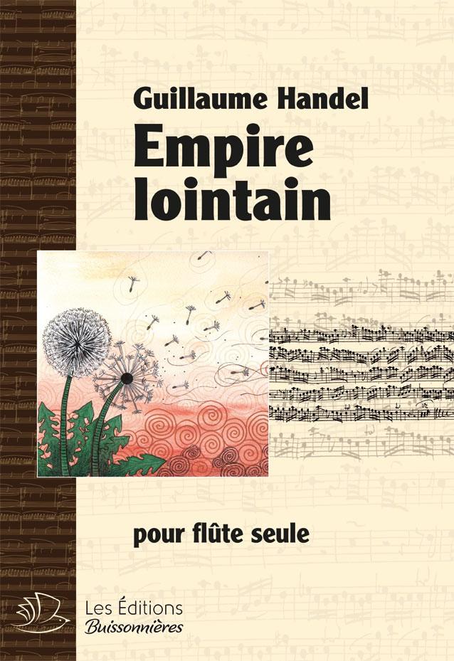 Guillaume Handel, Empire lointain, pour flûte seule