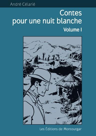 Contes pour une nuit blanche, vol. I, André Célarié