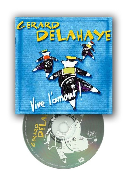 Gérard Delahaye CD Vive l'amour