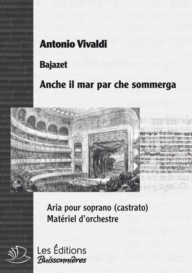 Vivaldi : Anche il mar, Bajazet, chant et orchestre