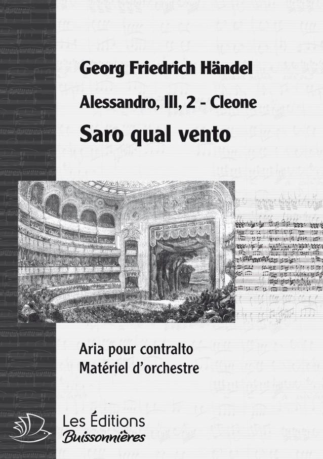 Handel : Saro qual vento (Alessandro) chant et orchestre