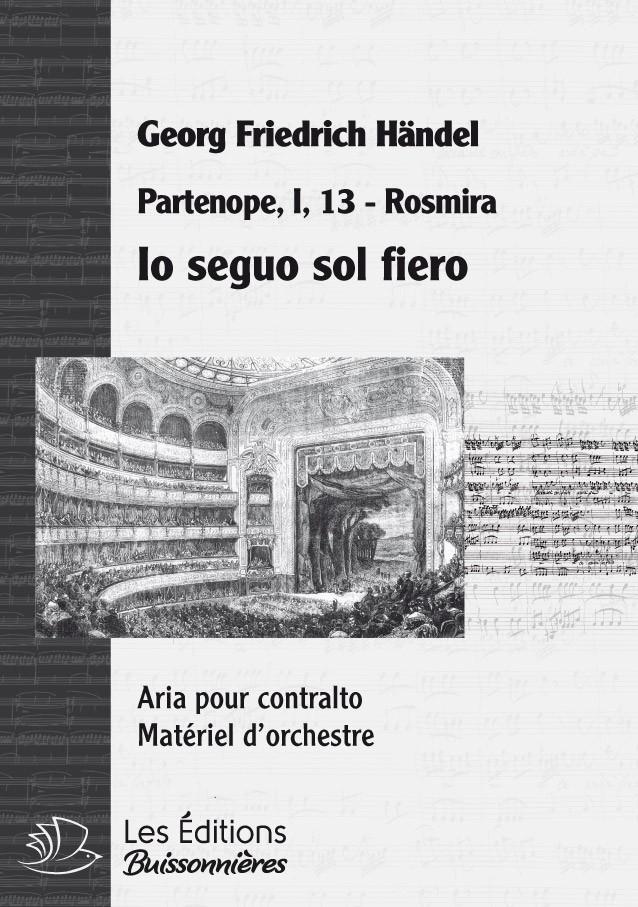 Handel :  Io seguo sol fiero (Partenope), chant et orchestre