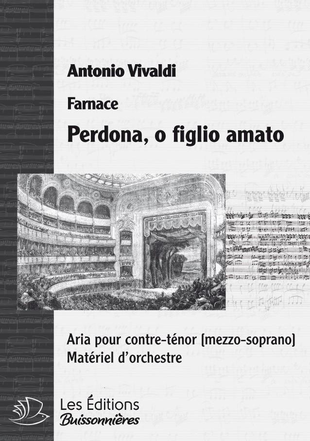 Vivaldi : Perdona, o figlio amato (Farnace), chant et orchestre