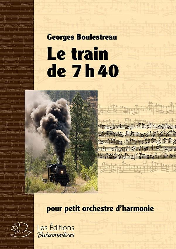 Le train de 7h40 pour petit orchestre d'harmonie (Georges Boulestreau)