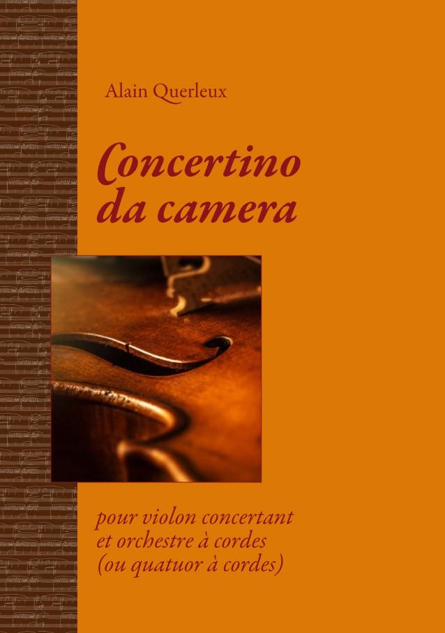 Concertino da camera, Alain Querleux, pour violon et quatuor (ou orchestre)