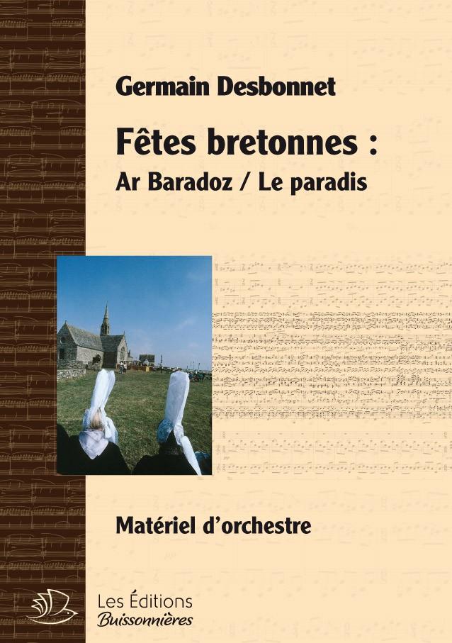 Germain Desbonnet Fêtes bretonnes pour orchestre - Ar Baradoz : le paradis