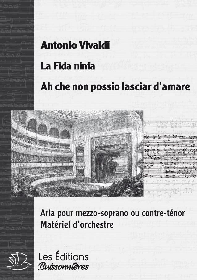 Vivaldi : Ah che non posso (La fida ninfa), chant et orchestre