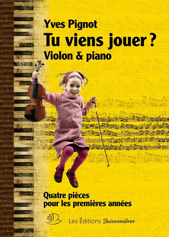 Tu viens jouer? Violon et piano
