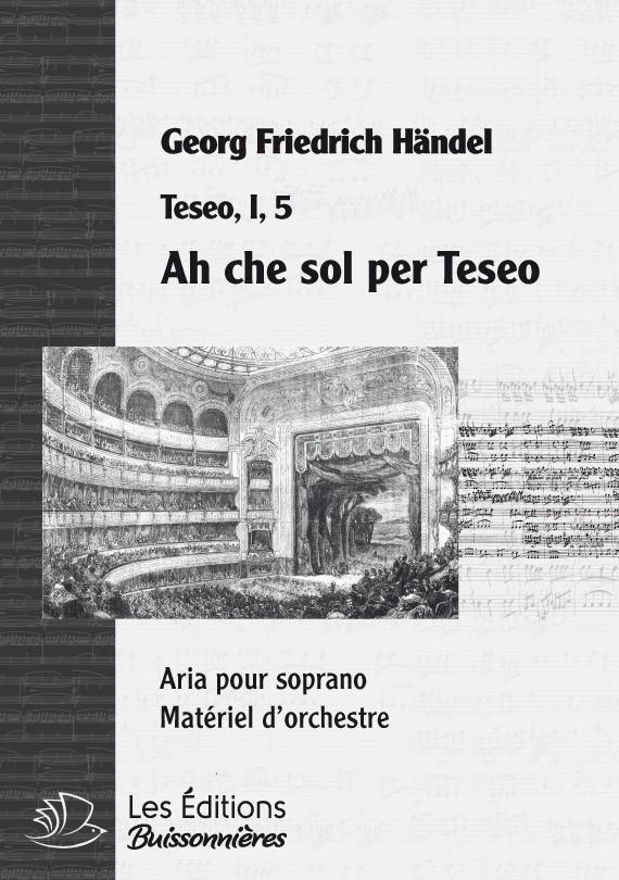 Händel : Ah Che sol per Teseo, chant et orchestre