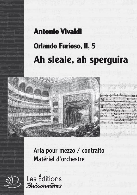 Vivaldi : Ah Sleale, Ah Spergiura (Orlando Furioso), chant et orchestre