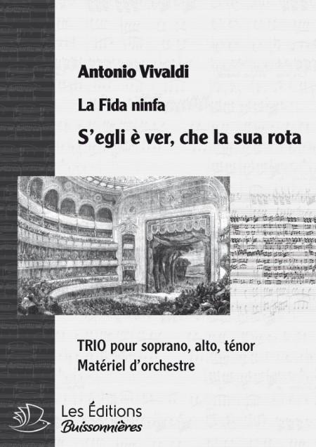 Vivaldi : TRIO - S'egli e ver, che la sua rota  (La fida ninfa), chant & orchestre