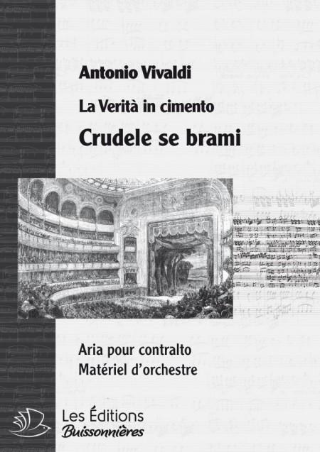 Vivaldi : Crudele se brami  (La Verità in cimento) chant & orchestre