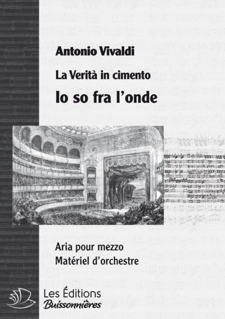 Vivaldi : Io son fra l'onde (La Verità in cimento) chant & orchestre