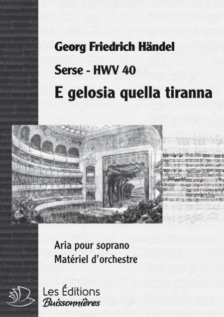 Handel : E gelosia quella tiranna (Serse), chant et orchestre