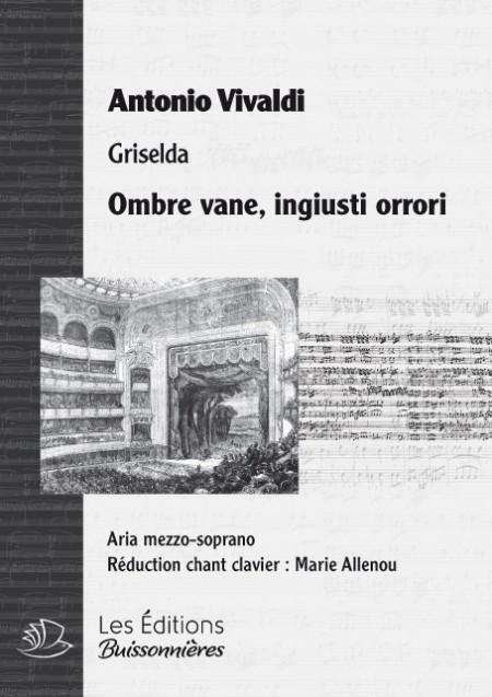 Vivaldi : Ombre vane, ingiusti orrori (Griselda), chant & clavier