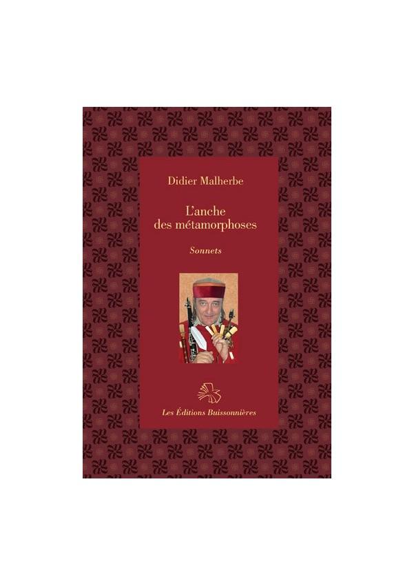 Didier Malherbe : l\\'Anche des métamorphoses, sonnets
