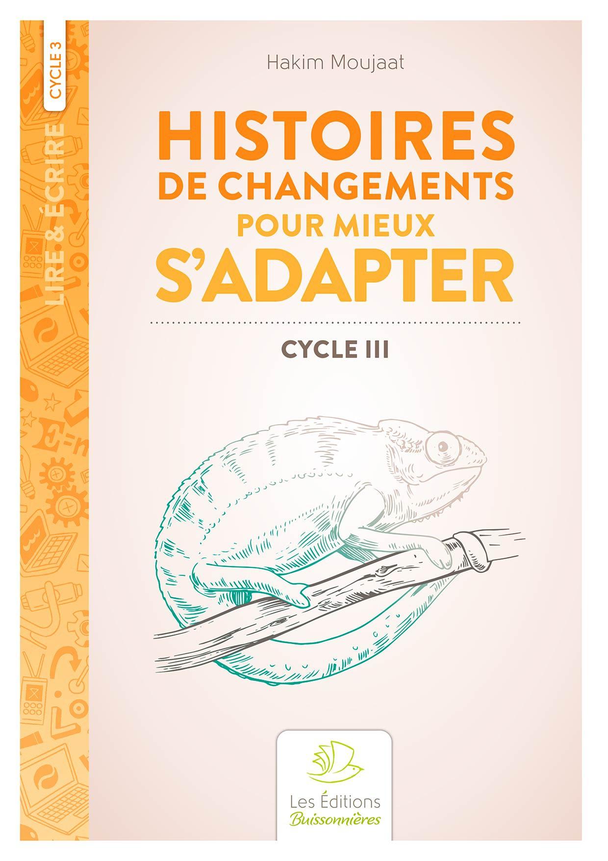Histoires de changements pour mieux s'adapter, cycle 3