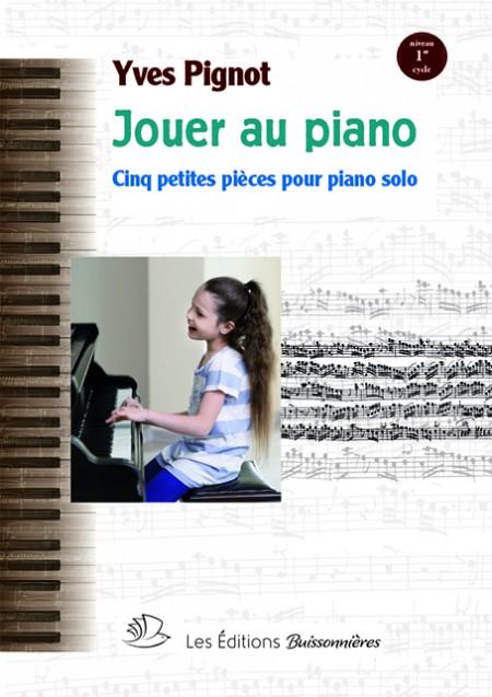 JOUER AU PIANO : cinq...