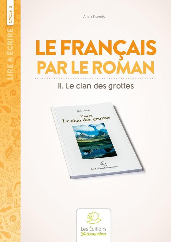 Le français par le roman [I]Thorag, le clan des grottes[/I]