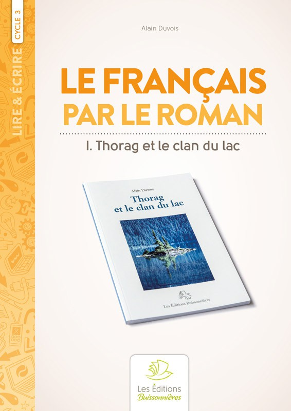 Le français par le roman [I]Thorag et le clan du lac[/I]