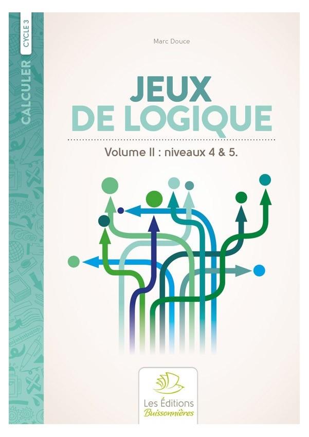 Jeux de logique au cycle 3 (vol. II)