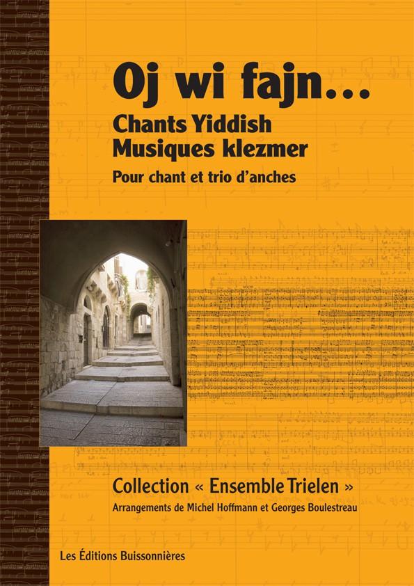 Oj wi fajn' Chants Yiddish & Musiques klezmer - pour chant et trio d'anches